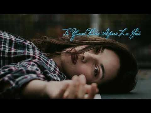 Chod Ke Mujhko Jana Tha Sad Whatsapp Status Life And Pain Status Sai Love|Jine|Na|Deygi|Ye|Judai