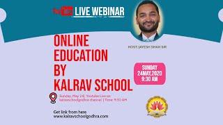 Webinar- Kalrav School,Godhra- Online Education