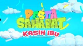 Video Pesta Sahabat RTV : Kasih Ibu download MP3, 3GP, MP4, WEBM, AVI, FLV Juni 2018
