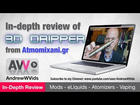 REVIEW of the 3D AUTO DRIPPER by ATMOMIXANI