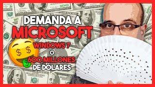 🤑 Demanda a Microsoft: Windows 7 o 600 millones de dólares | La red de Mario