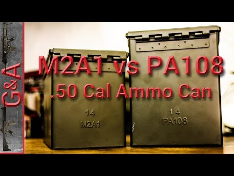 M2A1 vs PA108 50 cal Ammo Can