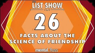 Video 26 Facts about the Science of Friendship - mental_floss List Show Ep. 409 download MP3, 3GP, MP4, WEBM, AVI, FLV November 2017