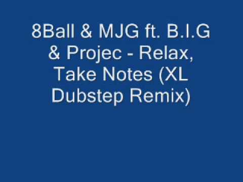 8Ball & MJG ft. B.I.G & Projec - Relax, Take Notes (XL Dubstep R