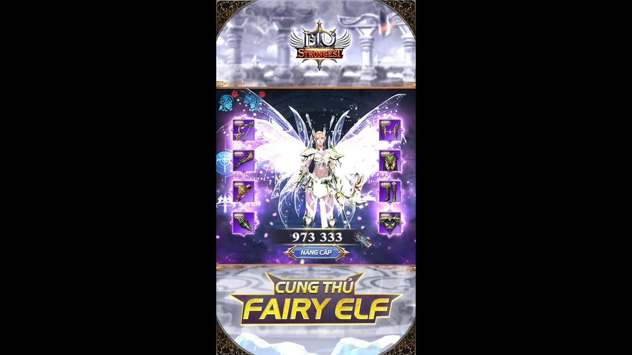 MU Strongest VNG: Cung Thủ Fairy Elf xinh đẹp