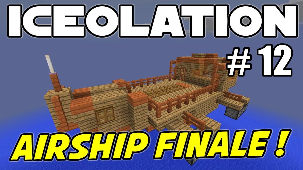 AIRSHIP ESCAPE FINALE!! - Minecraft Super Hostile ICEOLATION MAP - Ep  12