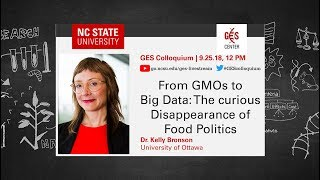 GES Colloquium: GMOs to Big Data - The curious disappearance of food politics