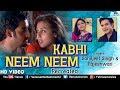 Kabhi Neem Neem - HD VIDEO | Sahiljeet Singh & Rajeshwari | Yuva | Bollywood Recreated Songs