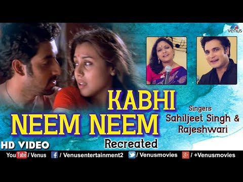 Kabhi Neem Neem - HD VIDEO | Sahiljeet Singh & Rajeshwari | Yuva | Bollywood Recreated Songs