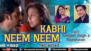 Kabhi Neem Neem HD Sahiljeet Singh Rajeshwari Yuva Bollywood Recreated Songs.mp3