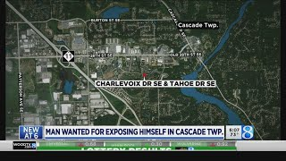 Man wanted for exposing self in Cascade Twp.