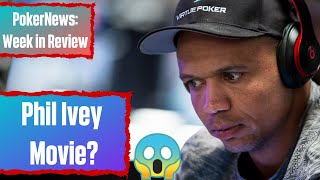 Week in Review: WSOP Online Events, Phil Ivey Movie & Brent Hanks Shares High Stakes Poker Details