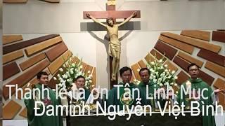 Part 2 Thánh Lễ Tạ Ơn Thanksgiving Mass New Priest Đaminh Nguyễn Việt Bình Saint Cecilia Tustin