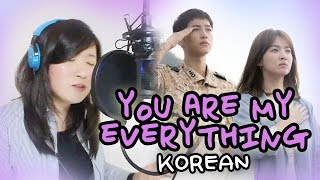 [COVER] You Are My Everything-Descendants of the Sun 태양의 후예 MV + Hangul Lyrics