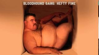 Bloodhound Gang - Strictly For The Tardcore