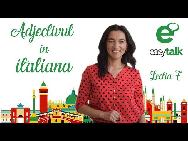 ADJECTIVUL | Limba italiana | Lectia 7 (gramatica)