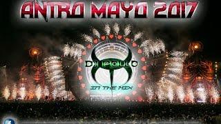 Antro Mayo 2017 - Dj Pollo (EDC Special Edition)