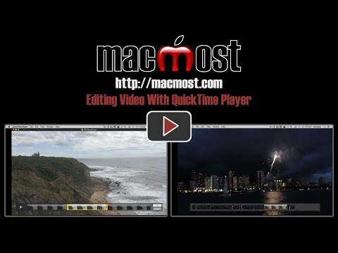 Editing Video With QuickTime Player (#1205)
