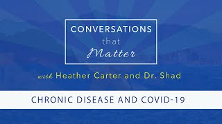 Conversations That Matter - Chronic Disease and COVID-19