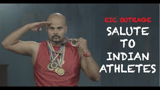 EIC Outrage: Salute to Indian Athletes!