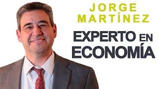 Experto en Economía | Ft. Jorge Martínez