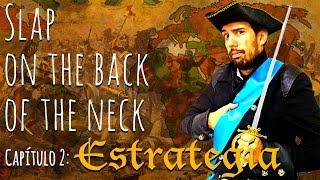 Slap on the back of the neck, episodio 2 Estrategia
