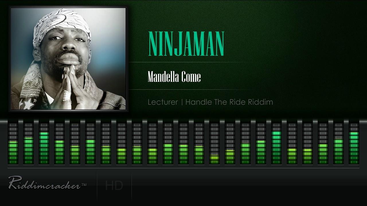 Download Ninjaman - Mandella Come (Lecturer   Handle The Ride Riddim) [HD]