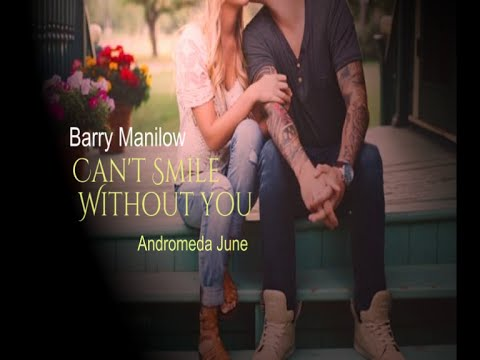 BARRY MANILOW - CAN'T SMILE WITHOUT YOU LYRICS
