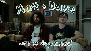 "Matt & Dave Are So Depressed - Episode 1: ""The Masturbatrix"