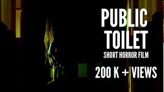 Repeat youtube video Public Toilet | Short Horror film | Indian-Hindi-Bollywood-Scary Horror Films