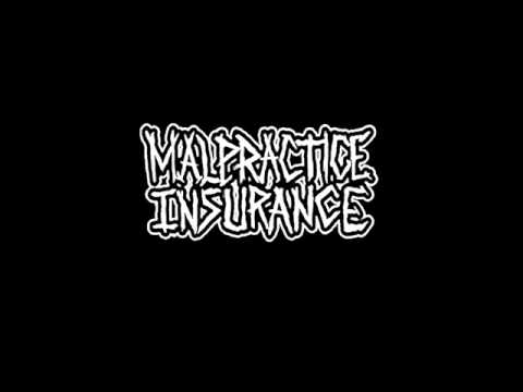 MALPRACTICE INSURANCE - Incompetent Negligent Unethical (Grindcore, Usa)