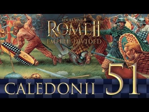 Caledonii Ep51 | Total War Rome 2 - Empire Divided