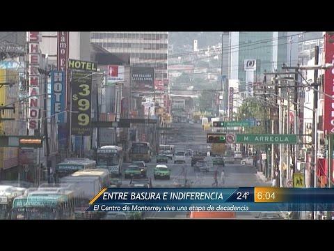 Las Noticias - Entre basura e indiferencia, el Centro de Monterrey vive una etapa de decadencia.
