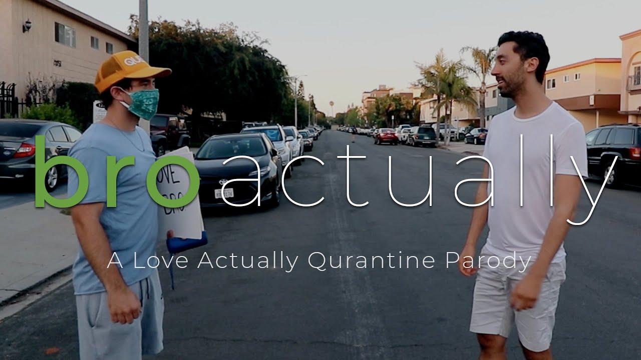 Bro Actually (A Love Actually Quarantine Parody)
