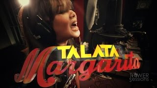 Repeat youtube video Tower Sessions OSE | Talata - Margarita