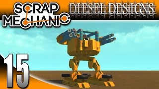 Scrap Mechanic Gameplay: EP15: Mech Walker...Kinda! (Let