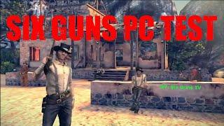 Six Guns PC Test