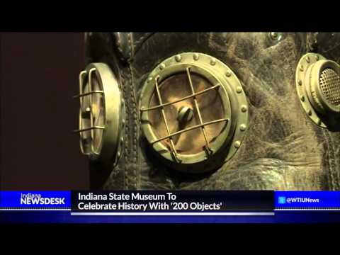 """Indiana State Museum To Celebrate History With """"200 Objects"""""""