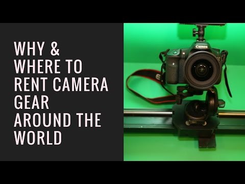 Equipment Rental - Why and where to rent Camera gear around the world