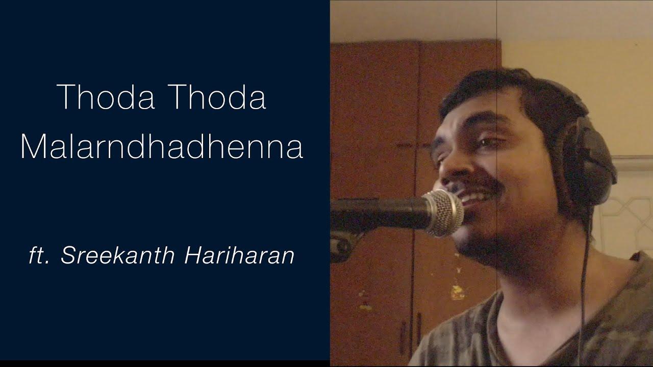 Thoda Thoda Malarndhadhenna - Indira (Cover) || Sreekanth Hariharan