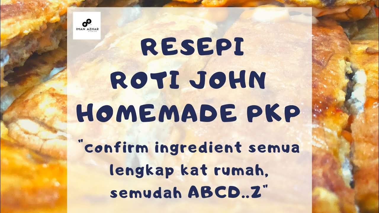 ROTI JOHN HOMEMADE PKP | Resepi Mudah & Simple | Enak dimakan begitu saja - YouTube
