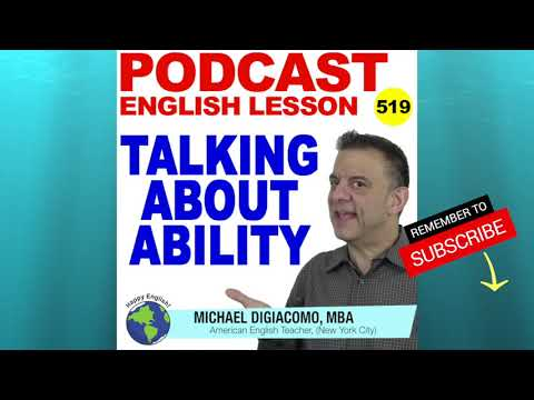 Podcast 519 – Talking About Ability: CAN vs. BE ABLE TO