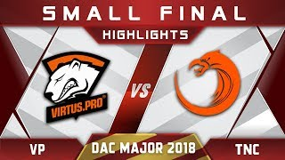 VP vs TNC Small Final DAC 2018 Major Highlights Dota 2