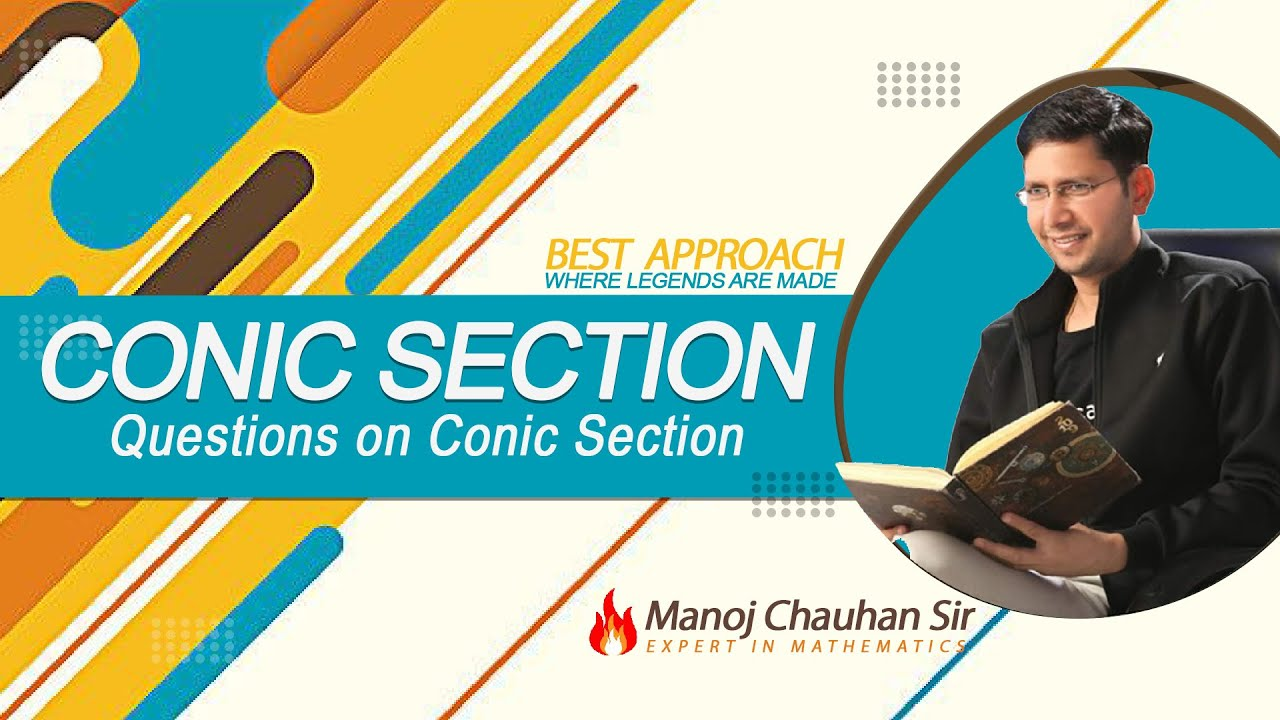 🔥 JEE Mathematics | Important Questions on | Conic Section | by Manoj Chauhan Sir - Best Approach 🔥
