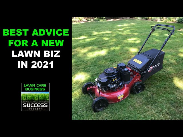 Best Advice For Starting A Lawn Care Business In 2021