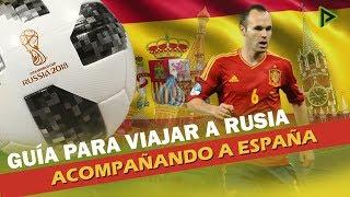 ¿Acompañarás a España al Mundial de Rusia? ¡No te pierdas estos consejos!