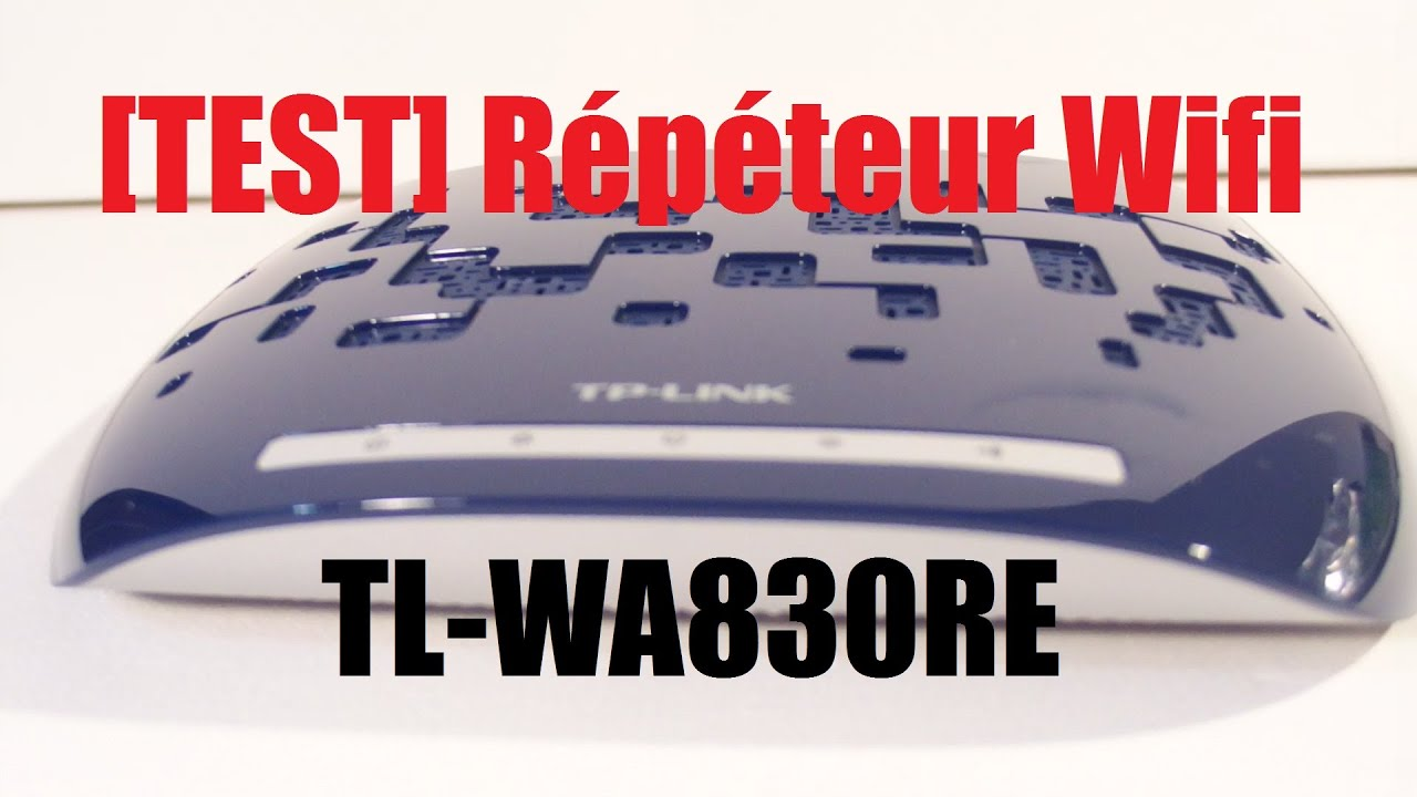 Booster son wifi tp link repeteur tl wa830re youtube - Repeteur wifi free ...