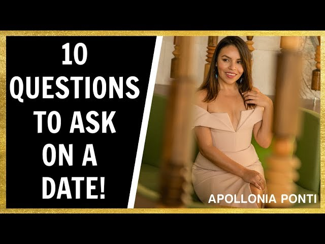 10 Questions To Ask On A Date To Get To Know A Woman!
