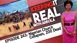 Keeping It Real With Adeola 243 -Nigerian Church Collapses, 200 Dead; Jammeh Rejects Election Result