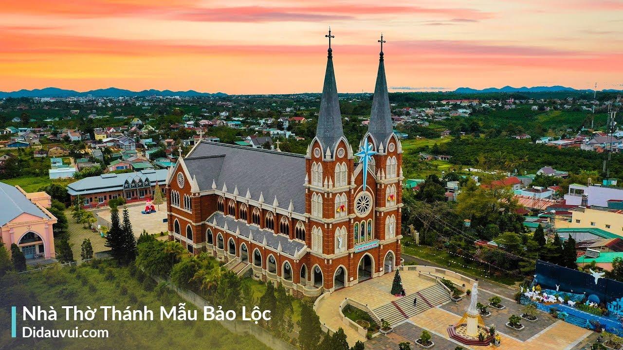 Nhà thờ Thánh Mẫu – Bảo Lộc | Nhà thờ có công trình kiến trúc độc đáo tại Lâm Đồng
